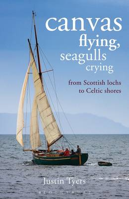 Canvas Flying, Seagulls Crying From Scottish Lochs to Celtic Shores by Justin Tyers