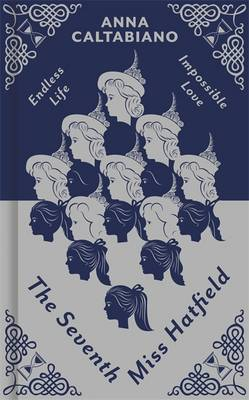 The Seventh Miss Hatfield by Anna Caltabiano