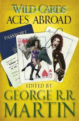 Wild Cards: Aces Abroad by George R. R. Martin