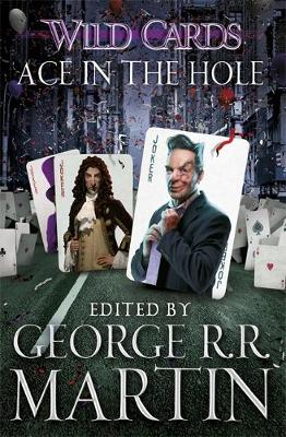 Wild Cards: Ace in the Hole by George R. R. Martin