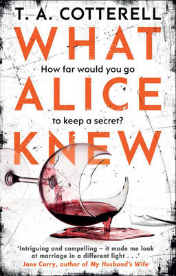 What Alice Knew by TA Cotterell