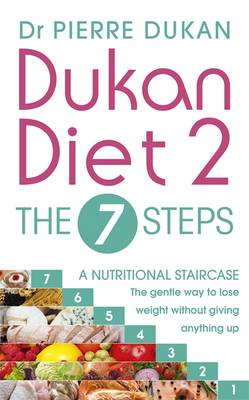 The Dukan Diet 2 - the 7 Steps by Dr Pierre Dukan