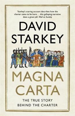 Magna Carta The True Story Behind the Charter by David Starkey