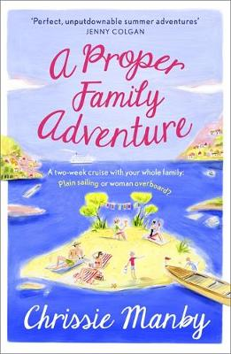 A Proper Family Adventure by Chrissie Manby