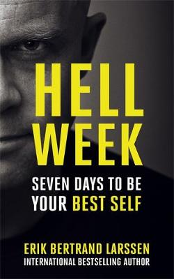 Hell Week Seven days to be your best self by Erik Bertrand Larssen