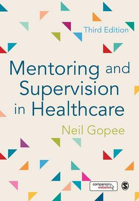Mentoring and Supervision in Healthcare by Neil Gopee
