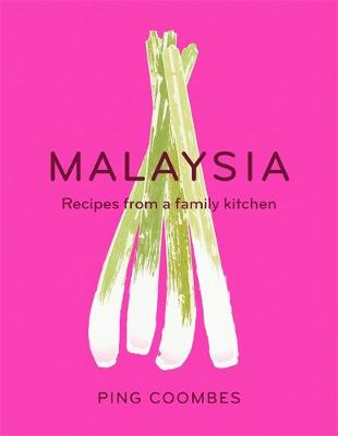 Malaysia Recipes from a Family Kitchen by Ping Coombes