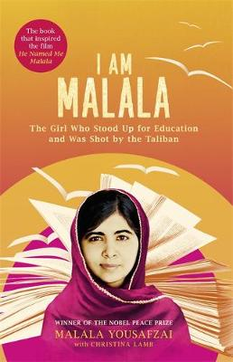 I am Malala The Girl Who Stood Up for Education and Was Shot by the Taliban by Malala Yousafzai, Christina Lamb