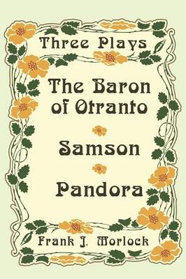 The Baron of Otranto & Samson & Pandora Three Plays by Voltaire