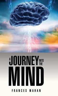 A Journey Into the Mind by Frances Mahan
