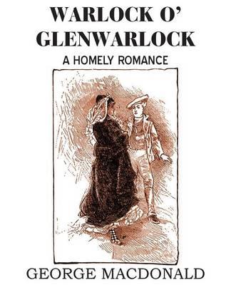 Warlock O' Glenwarlock by George MacDonald