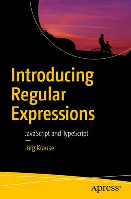 Introducing Regular Expressions JavaScript and Typescript by Jorg Krause