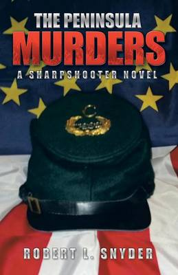 The Peninsula Murders A Sharpshooter Novel by Robert L Snyder