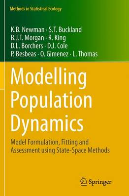 Modelling Population Dynamics Model Formulation, Fitting and Assessment Using State-Space Methods by Ken Newman, Stephen T. Buckland, Byron Morgan, Diana Cole