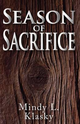 Season of Sacrifice by Mindy L Klasky
