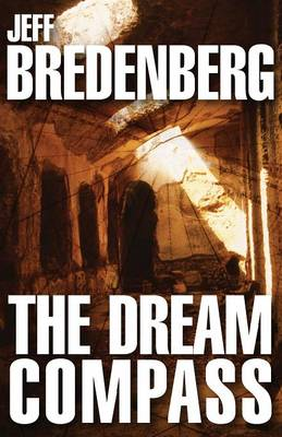 The Dream Compass by Jeff Bredenberg