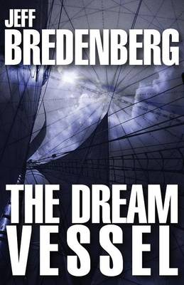The Dream Vessel by Jeff Bredenberg