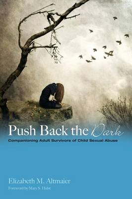 Push Back the Dark by Professor of Psychology Elizabeth M (University of Iowa) Altmaier, Mary S Hulst