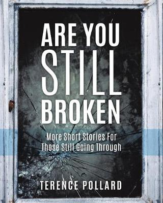 Are You Still Broken by Terence Pollard