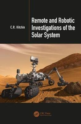 Remote and Robotic Investigations of the Solar System by C. R. Kitchin
