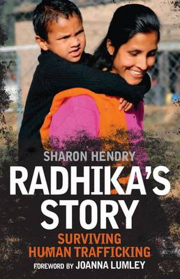 Radhika's Story : Surviving Human Trafficking by Sharon Hendry, Joanna Lumley