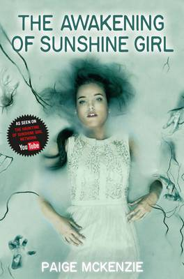 The Awakening of Sunshine Girl by Paige McKenzie, Alyssa B. Sheinmel