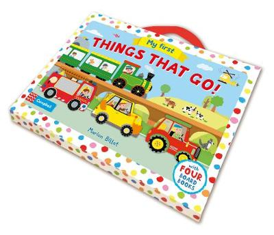 My First Things That Go! Four Vehicle-Shaped Board Books in a Carry Case by Marion Billet