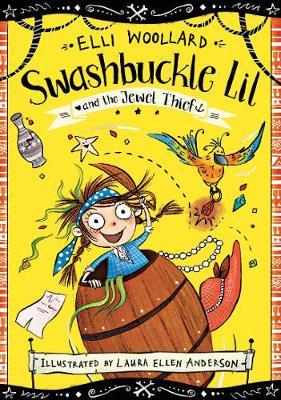 Swashbuckle Lil and the Jewel Thief by Elli Woollard
