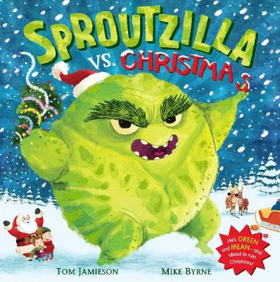 Sproutzilla vs. Christmas by Tom Jamieson