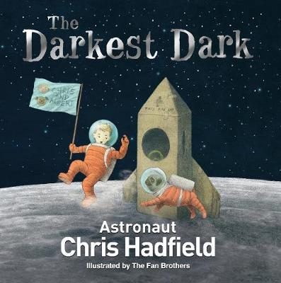 Cover for The Darkest Dark by Chris Hadfield