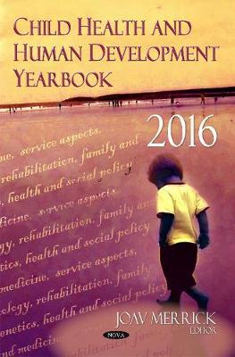 Child Health & Human Development Yearbook by Professor Joav, MD, MMedSci, DMSc Merrick