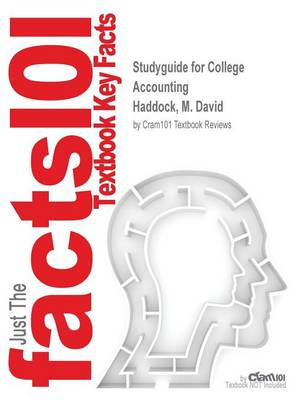 Studyguide for College Accounting by Haddock, M. David, ISBN 9781259656033 by Cram101 Textbook Reviews
