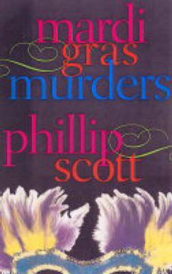 Mardi Gras Murders by Phillip Scott