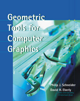 Geometric Tools for Computer Graphics by Philip J. Schneider, David H. Eberly