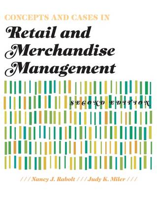 Concepts and Cases in Retail and Merchandise Management by Judy K. Miler, Nancy J. Rabolt
