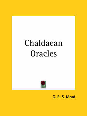 Chaldean Oracles by G. R. S. Mead