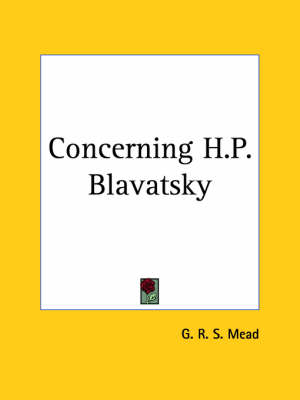 Concerning H.P.B. (Stray Thoughts on Theosophy) by G. R. S. Mead