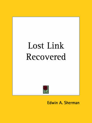 Lost Link Recovered by Edwin A. Sherman