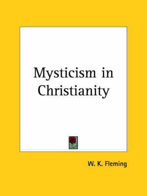 Mysticism in Christianity by W.K. Fleming