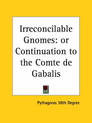 Irreconcilable Gnomes or Continuation to the Comte de Gablis by 38Degrees Pythagoras, 38 Pythagoras