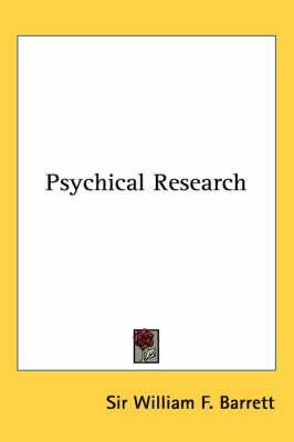 Psychical Research by W.F. Barrett, William Barrett