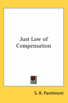 Just Law of Compensation by S.R. Parchment