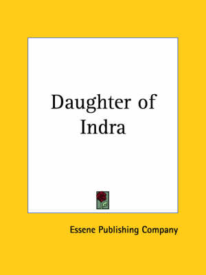 Daughter of Indra (1925) by Essene Publishing Co