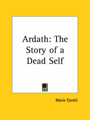 Ardath The Story of a Dead Self (1925) by Marie Corelli