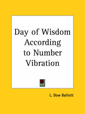 Day of Wisdom According to Number Vibration (1917) by L.Dow Balliett