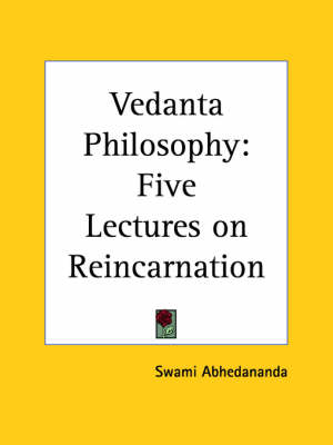 Vedanta Philosophy Five Lectures on Reincarnation (1908) by Swami Abhedananda