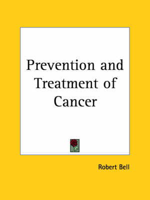Prevention and Treatment of Cancer by Robert Bell