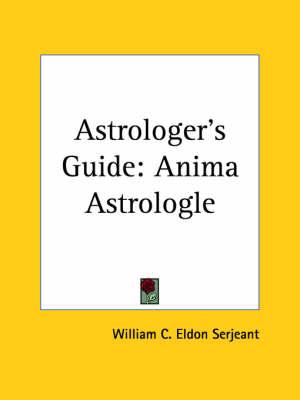 Astrologer's Guide Anima Astrologle (1886) by William C. Eldon Serjeant