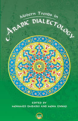 Modern Trends in Arabic Dialectology by Moha Ennaji