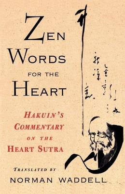 Zen Words for the Heart Hakuin's Commentary on the Heart Sutra by Hakuin